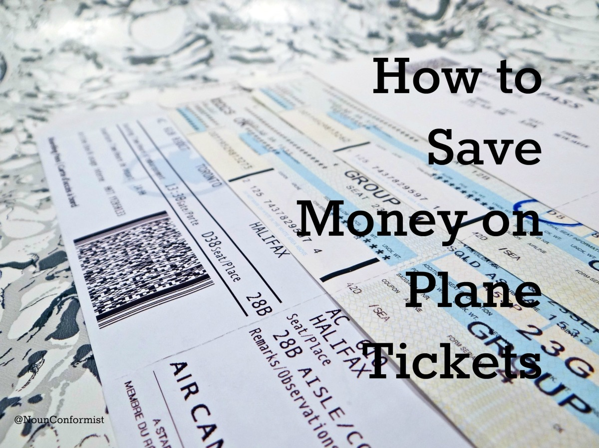 How To Save Money On Plane Tickets Noun Conformist